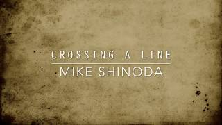 Crossing A Line (Lyric Video) - Mike Shinoda width=