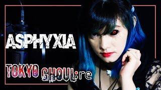 Tokyo Ghoul: Re | 'Asphyxia' (Spanish) | Cö shu nie | Cover Labribug