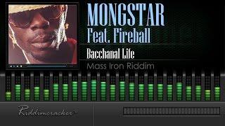 Mongstar Feat. Fireball - Bacchanal Life (Mass Iron Riddim) [Soca 2016] [HD]