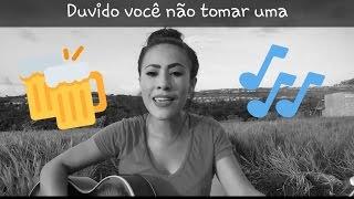 Duvido Você Não Tomar Uma - Simone e Simaria (Cover) Andreia Saboia