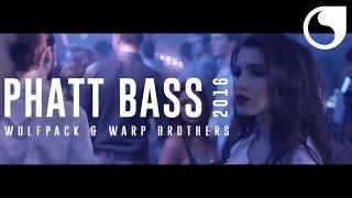 Wolfpack & Warp Brothers - Phatt Bass 2016 (Official Video)