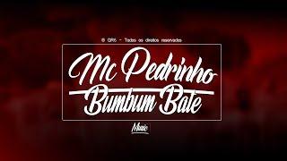 MC PEDRINHO - BUMBUM BATE ®