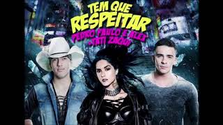 Tem Que Respeitar   Pedro Paulo e Alex  Feat Tati Zaqui áudio oficial