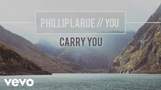 Phillip LaRue - Carry You (audio)