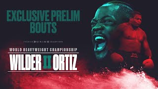 Wilder-Ortiz II | EXCLUSIVE PRELIM BOUTS | PBC ON FOX