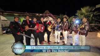 """La Marca de Jefes Ft. Grupo H100 """"El 2B Tito Beltrán"""" (preview)"""