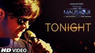 Tonight (Full Video Song)  | AAP SE MAUSIIQUII | Himesh Reshammiya Latest Song  2016 | T-Series width=