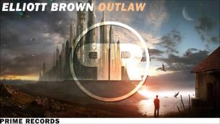 Elliott Brown - Outlaw (Original Mix)