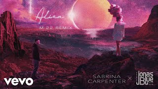 Sabrina Carpenter, Jonas Blue - Alien (M-22 Remix/Audio Only)