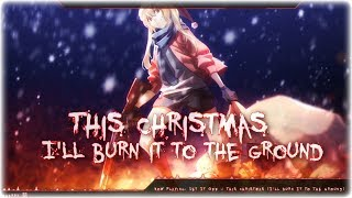 Nightcore - This Christmas (I'll Burn It To The Ground) 🎅