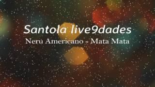 Neru Americano - Mata Mata   [ www.santolalive9dades.ml ]