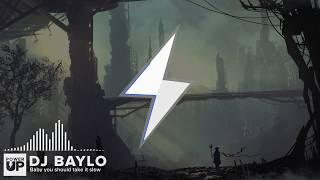 DJ Baylo - Baby you should take it slow