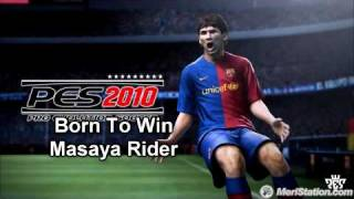 Born To Win - Masaya Rider | PES 2010