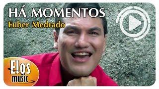 Euber Medrado - Há Momentos (Clipe Oficial Elos Music - HD)