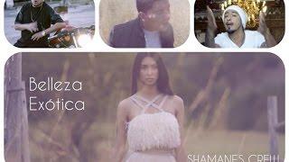 Shamanes Crew - Belleza Exotica