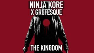 Grotesque x Ninja Kore - The Kingdom
