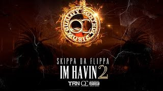 Skippa Da Flippa - Mr Perfect ft. Quavo (Im Havin 2)