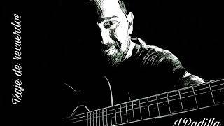 TRAJE DE RECUERDOS (Letra y música por J.Padilla)