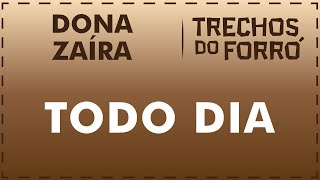 Todo Dia - Dona Zaíra (part. Dominguinhos)