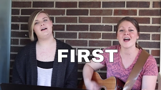 First - Lauren Daigle Cover by Lydia Walker & Emma Feldman