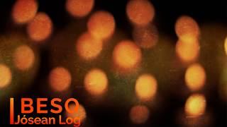 JOSEAN LOG - BESO LETRA