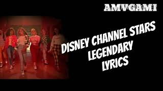 Legendary - Lyrics - Disney channel stars