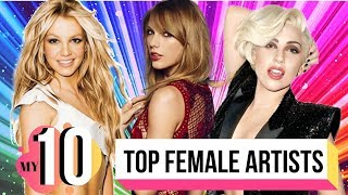 My TOP 10 Favorite Female Artists of All-Time!