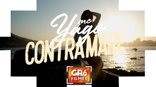 MC Yago - Contra Maré (GR6 Filmes) Perera DJ