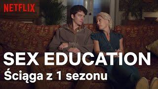Sex Education: Podsumowanie 1 sezonu | Netflix