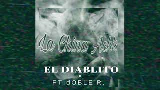 LA CHINA ACK'S FT DOBLE R - EL DIABLITO
