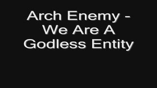 Arch Enemy - We Are A Godless Entity HD