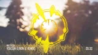 Naz Ölçal - Yoksun / Teaser (Erkin Ü. Remix)
