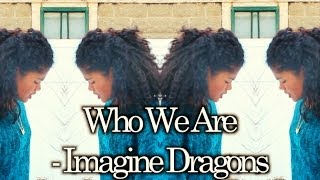 WHO WE ARE - IMAGINE DRAGONS (MUSIC VIDEO)