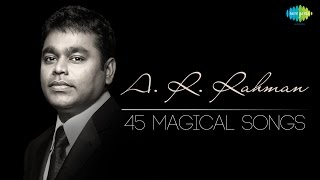 TOP 45 Songs of A.R. Rahman | ஏ.ஆர். ரஹ்மான் பாடல்கள் | Magical Tamil Songs | One Stop Jukebox | HD width=