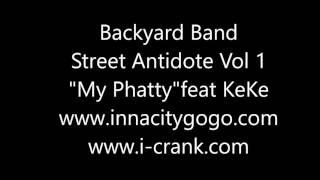 """Backyard Band Street Antidote Vol.1 """"My Phatty"""" feat KeKe (of Rare Essence"""