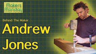 Makers Monday - 09 - Andrew Jones