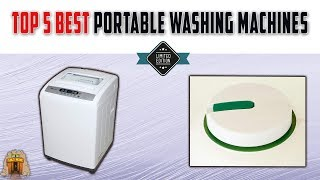 Top 5  Best Portable Washing Machines on the market today
