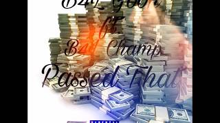 B4L Goon ft. B4L Champ - Passed That