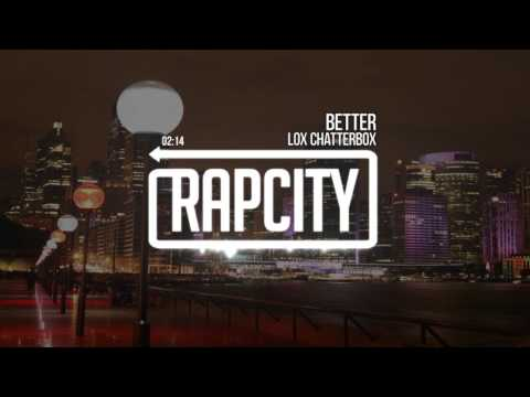 Lox Chatterbox - Better (Prod. Gladez)