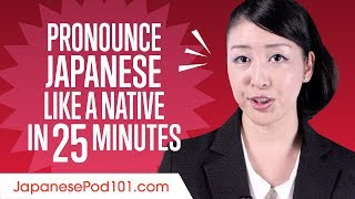 How To Pronounce Japanese Like A Native Speaker
