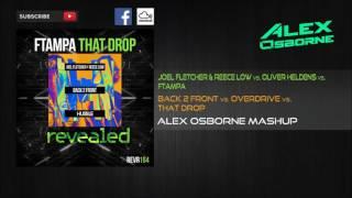 Back 2 Front vs. Overdrive vs. That Drop (Alex Osborne Mashup)