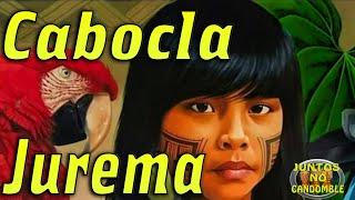 Cabocla Jurema - O Ponto de Umbanda + letra