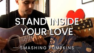 Stand Inside Your Love - Smashing Pumpkins (Acoustic Cover)
