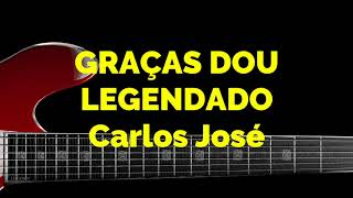 GRAÇAS DOU--597 HARPA CRISTÃ-Carlos José LEGENDADO