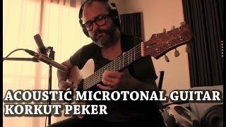 Acoustic Microtonal Guitar - Korkut Peker