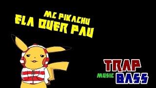 Mc Pikachu - Ela quer Pau (Trap Bass)
