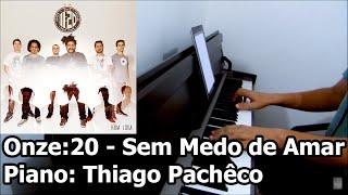 Onze:20 - Sem Medo de Amar (Piano: Thiago Pachêco)