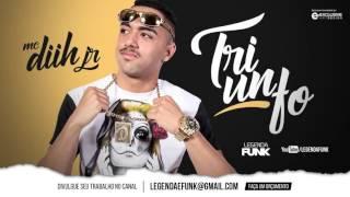🔴MC Diih JR - Triunfo (DJ Teoh) Lançamento 2017