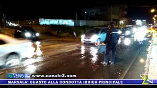 MARSALA - GUASTO ALLA CONDOTTA IDRICA PRINCIPALE