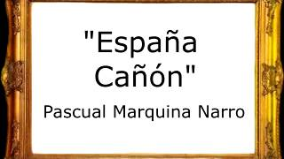 España Cañón - Pascual Marquina Narro [Pasodoble]